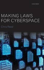 Making Laws for Cyberspace by Chris Reed