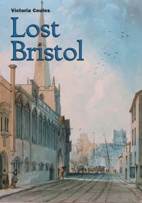 Lost Bristol by Victoria Coules