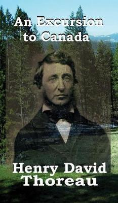 An Excursion to Canada by Henry David Thoreau