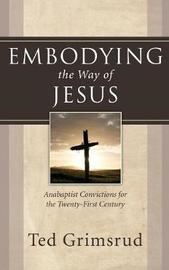 Embodying the Way of Jesus by Ted Grimsrud image