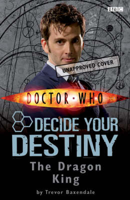 Doctor Who: The Dragon King: Story 3: Decide Your Destiny by Trevor Baxendale image