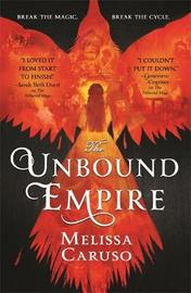 The Unbound Empire by Melissa Caruso image
