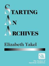 Starting an Archives by Elizabeth Yakel