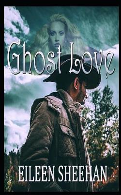 Ghost Love by Eileen Sheehan