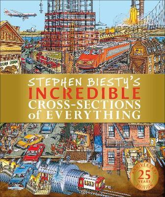 Stephen Biesty's Incredible Cross-Sections of Everything by Richard Platt