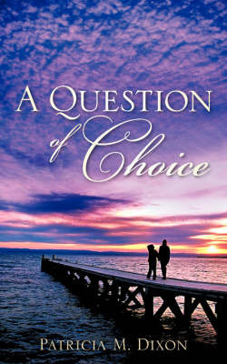 A Question of Choice by Patricia, M Dixon image