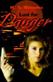 Lust for Danger by K S Brooks image