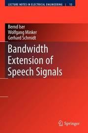 Bandwidth Extension of Speech Signals by Bernd Iser