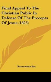 Final Appeal To The Christian Public In Defense Of The Precepts Of Jesus (1823) by Rammohun Roy image
