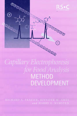 Capillary Electrophoresis for Food Analysis by Richard A. Frazier