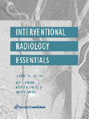Interventional Radiology Essentials by Roy L. Gordon