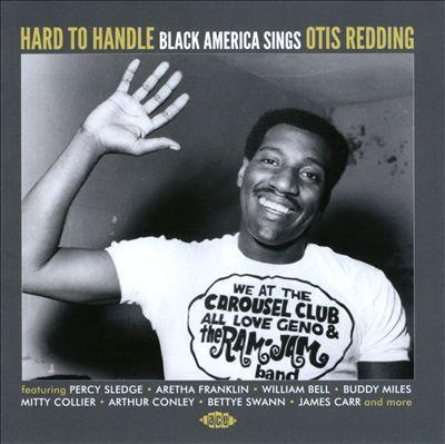 Hard To Handle - Black America Sings Otis Redding by Various Artists