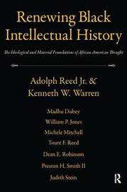 Renewing Black Intellectual History by Adolph Reed image