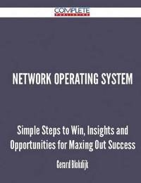 Network Operating System - Simple Steps to Win, Insights and Opportunities for Maxing Out Success by Gerard Blokdijk image