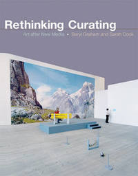 Rethinking Curating: Art After New Media by Beryl Graham image