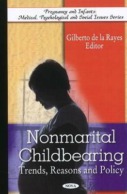 Non-Marital Childbearing by Gilberto de la Rayes