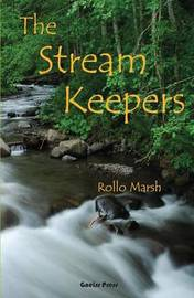 The Stream Keepers by Rollo Marsh