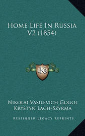 Home Life in Russia V2 (1854) by Krystyn Lach-Szyrma