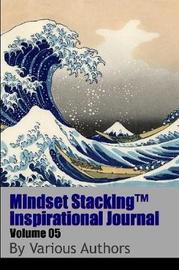 Mindset Stackingtm Inspirational Journal Volume05 by Robert C. Worstell