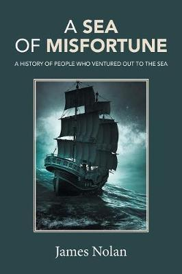 A Sea of Misfortune by James Nolan
