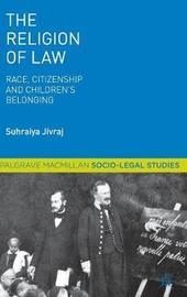 The Religion of Law by S. Jivraj
