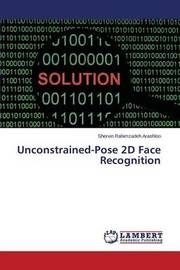 Unconstrained-Pose 2D Face Recognition by Rahimzadeh Arashloo Shervin
