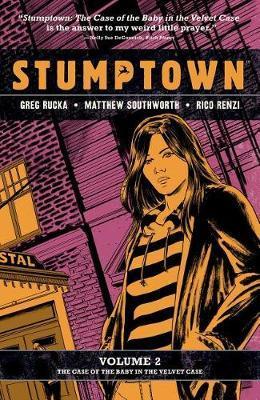 Stumptown Vol. 2, Volume 2 by Greg Rucka