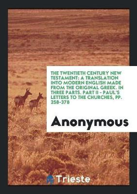 The Twentieth Century New Testament by * Anonymous