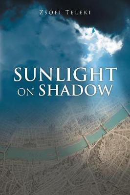 Sunlight on Shadow by Zsofi Teleki