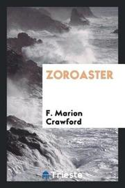 Zoroaster by F.Marion Crawford