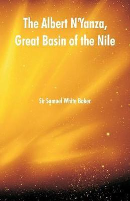 The Albert n'Yanza, Great Basin of the Nile by Sir Samuel White Baker image