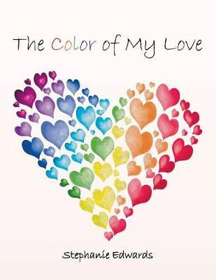 The Color of My Love by Stephanie Edwards image