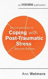 An Introduction to Coping with Post-Traumatic Stress, 2nd Edition by Ann Wetmore