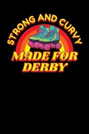 Strong and Curvy Made for Derby by Sports & Hobbies Printing