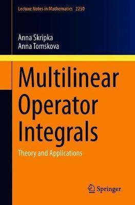 Multilinear Operator Integrals by Anna Skripka