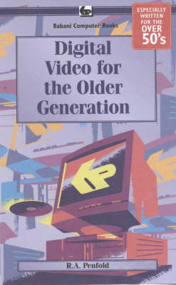 Digital Video for the Older Generation by R.A. Penfold image