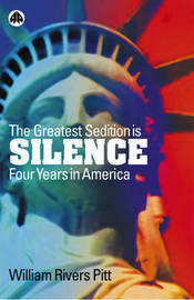 The Greatest Sedition is Silence by William Rivers Pitt image
