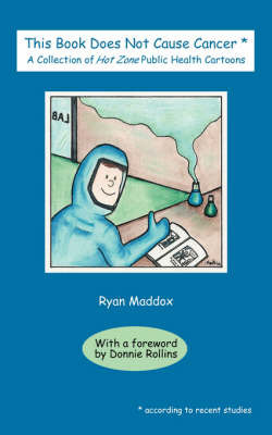 This Book Does Not Cause Cancer by Ryan Maddox