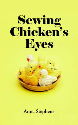 Sewing Chicken's Eyes by Anna Stephens