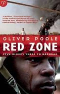 Red Zone: Five Bloody Years in Baghdad by Oliver Poole image
