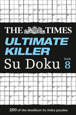 The Times Ultimate Killer Su Doku Book 8 by The Times Mind Games