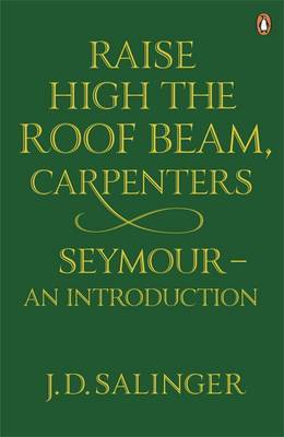 Raise High the Roof Beam, Carpenters; Seymour - an Introduction by J.D. Salinger image