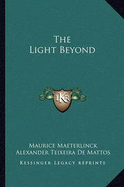 The Light Beyond by Maurice Maeterlinck