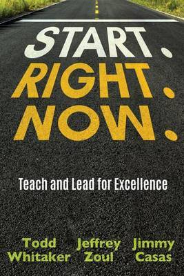 Start. Right. Now. by Todd Whitaker