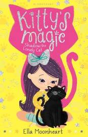Kitty's Magic: Shadow the Lonely Cat by Ella Moonheart image
