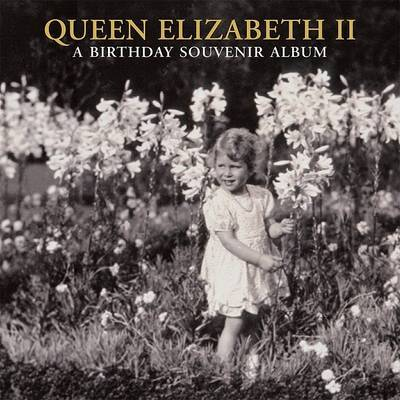 Queen Elizabeth II: A Birthday Souven by Jane Roberts