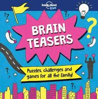 Brain Teasers by Lonely Planet Kids