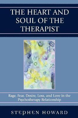 The Heart and Soul of the Therapist by Stephen Howard