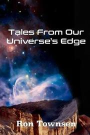 Tales from Our Universe's Edge by Ron Townsen