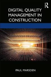 Digital Quality Management in Construction by Paul Marsden